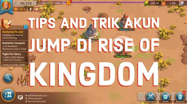 Tips and trik akun jump di Rise Of Kingdom