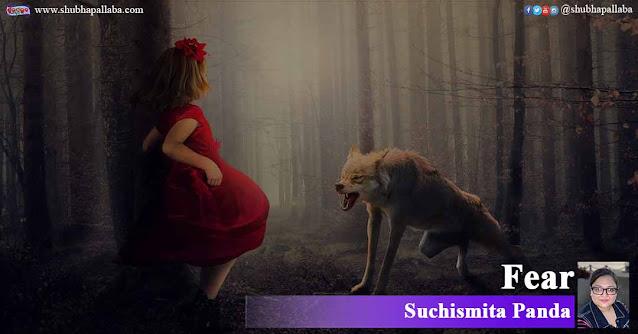 Fear - English Poem by Suchismita Panda