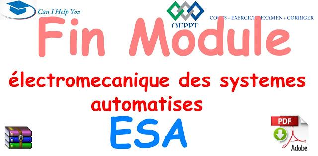 Examens fin module Electromecanique des systemes automatises-ESA OFPPT