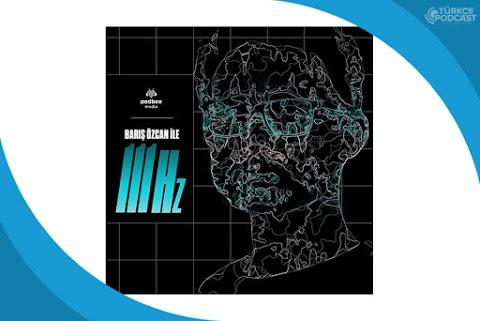Barış Özcan ile 111 Hz Podcast