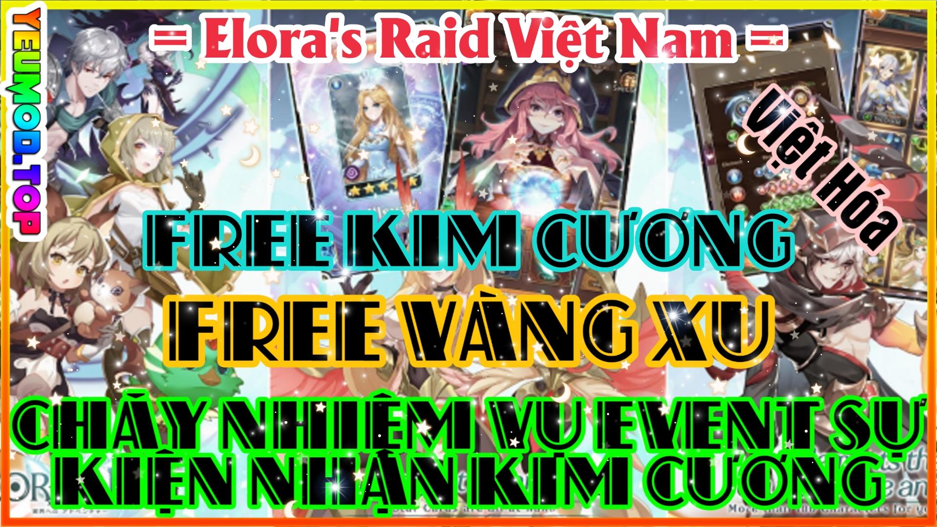 Elora's Raid Private Việt Hóa | Free Kim Cương | Hoạt Động Event Nhiệm Quà & Kim Cương