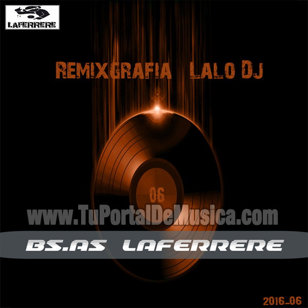 Lalo Dj Remixgrafia Vol. 06 (2016)