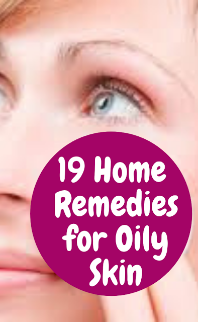 Home remedies for oily skin.