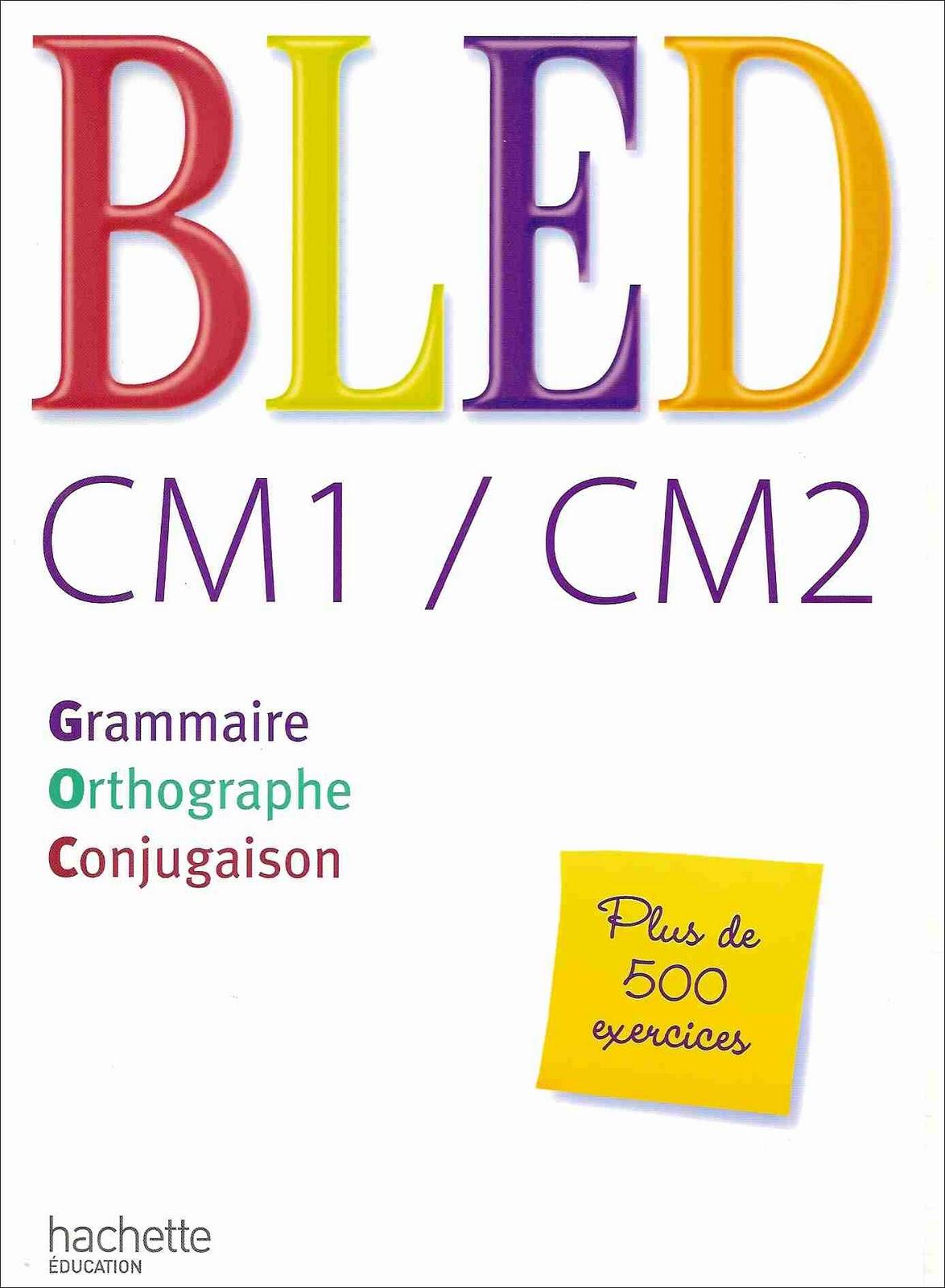 école : références: BLED CM1/CM2 Grammaire-Orthographe-Conjugaison (2008)