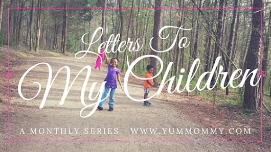 Letters To My (Our) Children: Always Have A Dream