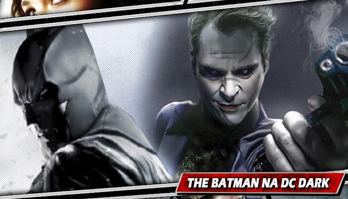 THE BATMAN | Filme fará parte do mesmo universo do Coringa de Joaquin Phoenix