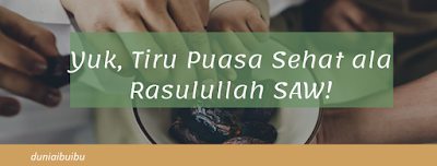 Tips puasa sehat, ala Rasulullah Saw