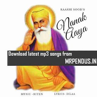 Nanak Aaya Raashi Sood Mp3 Download free