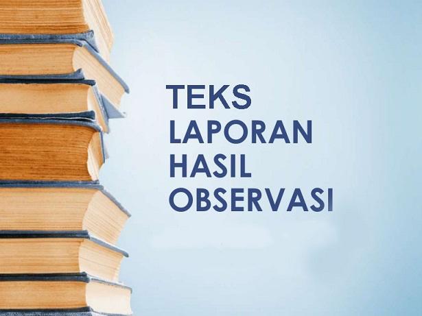 Bahasa Indonesia Kelas 10 - Soal Latihan Teks Laporan Hasil Observasi dan Pembahasan