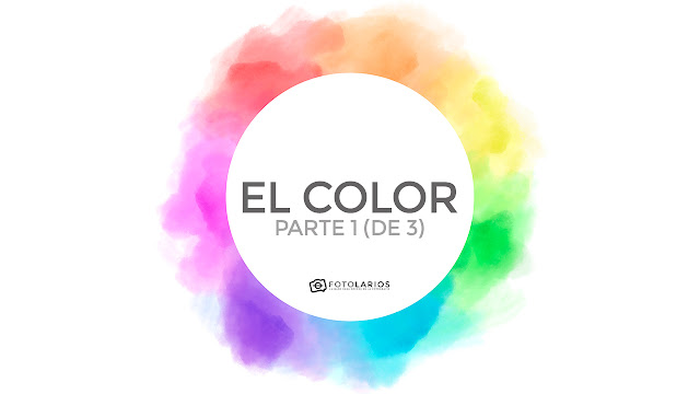 El color - Parte 1 (de 3)