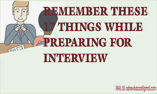 REMEMBER THESE 17 THINGS WHILE PREPARING FOR INTERVIEW
