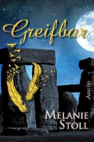 http://anjasbuecher.blogspot.co.at/2014/06/rezension-greifbar-von-melanie-stoll.html