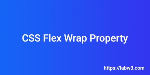 Css Flex Wrap Property