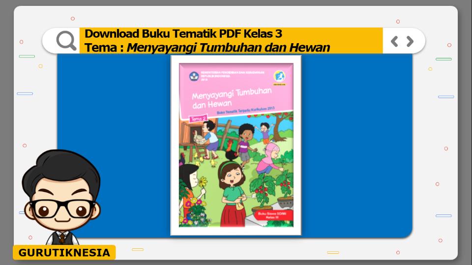 download gratis buku tematik pdf kelas 3 tema menyayangi tumbuhan dan hewan