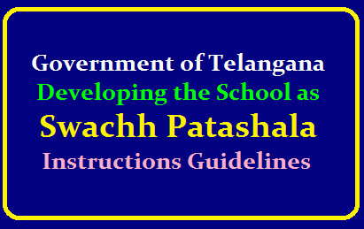 Developing the School as Swachh Patashala- Instructions Issued/2019/09/CSE-Telangana-Developing-the-School-as-Swachh-Patashala-Instructions-guidelines-Issued.html