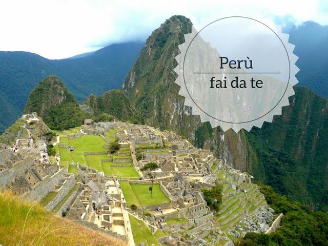 Perù fai da te: un viaggio indimenticabile Machu Picchu
