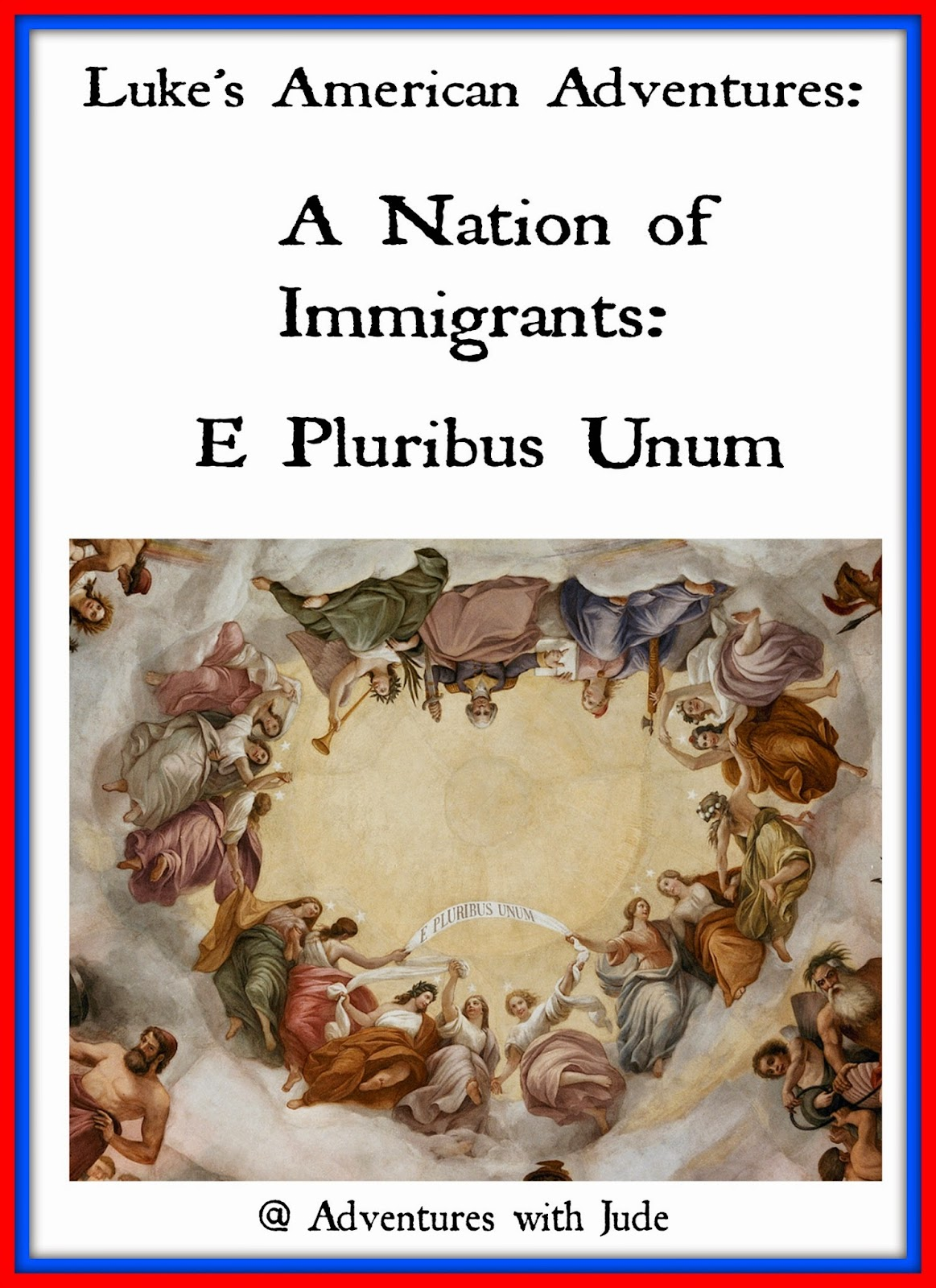 A Nation of Immigrants: E Pluribus Unum