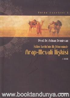 Adnan Demircan - Arap - Mevâli İlişkisi İslam Tarihinin İlk Döneminde