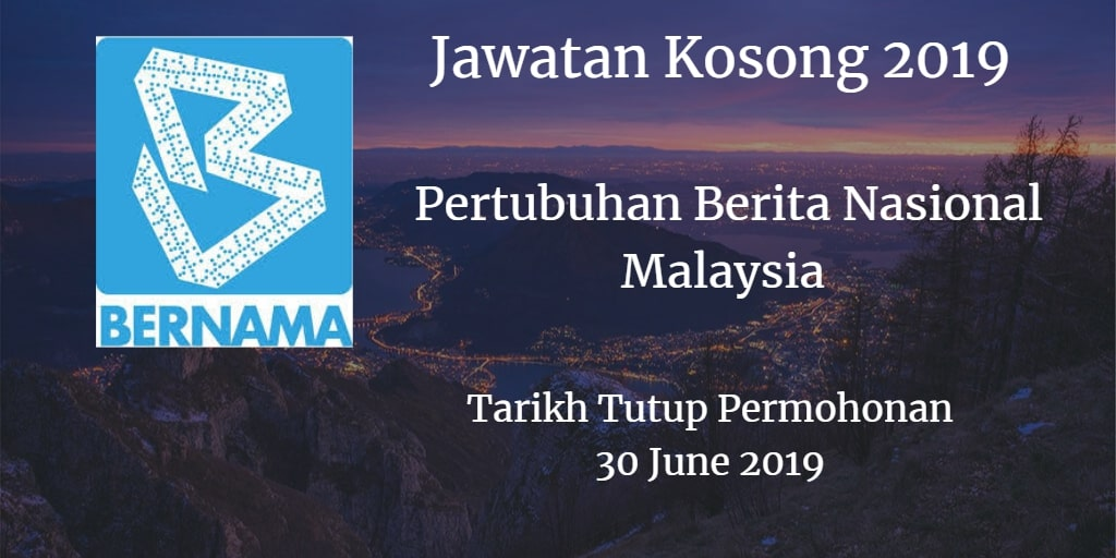 Jawatan Kosong BERNAMA 30 June 2019
