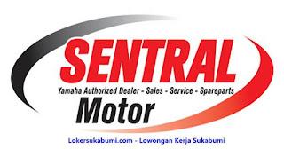 Lowongan kerja Sentral Motor Sukabumi Terbaru