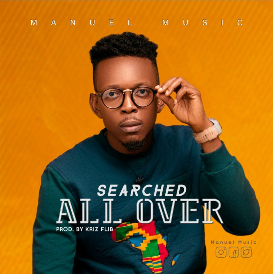 Manuel Music - Searched All Over Lyrics & Audio