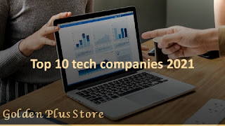 The world's 10 largest technology companies for 2021