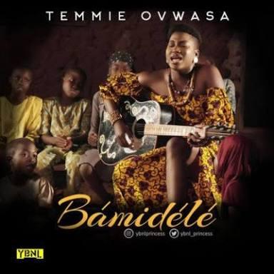 MUSIC: Temmie Ovwasa - Bamidele