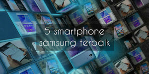 5 smartphone samsung terbaik
