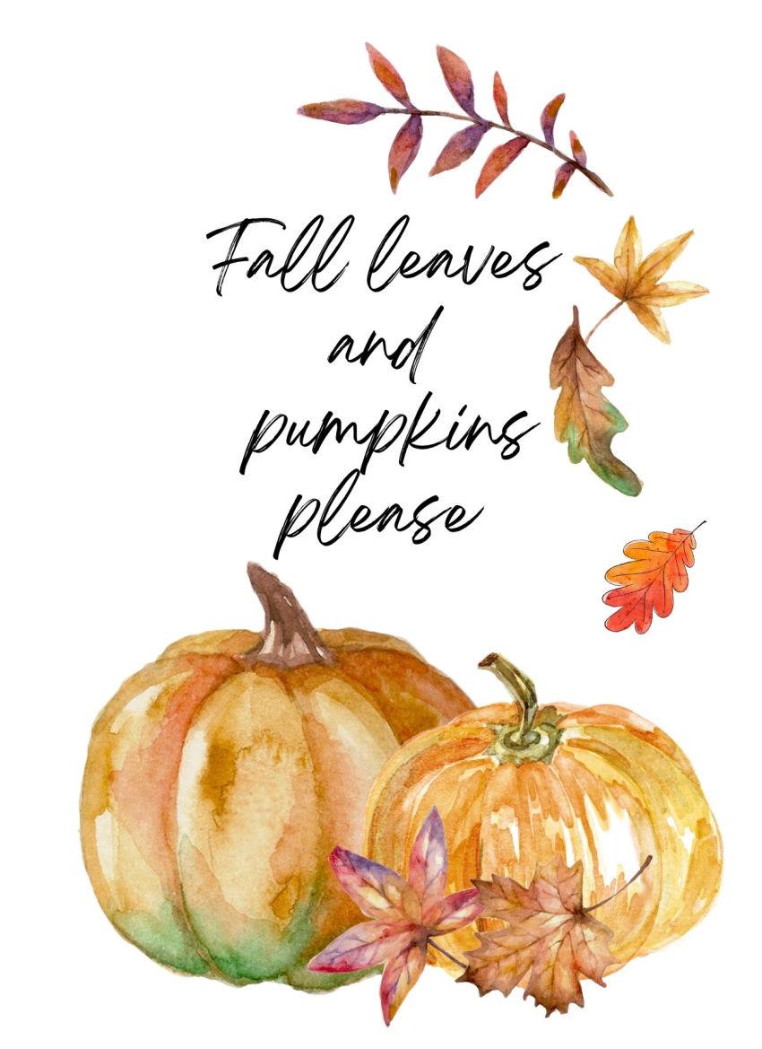 printable Fall leaves and pumpkins please