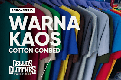 Pilihan Warna Warna Pada Kaos Cotton Combed Real Vs Digital