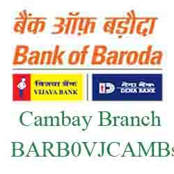 Vijaya Baroda Cambay Branch Ahmedabad New IFSC, MICR