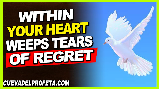 Within your heart weeps tears of regret - William Marrion Branham