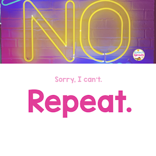 No-Sorry I Can't. 5 ways for SLPs to say no at work and reclaim their time. #speechsprouts #speechtherapy #SLP