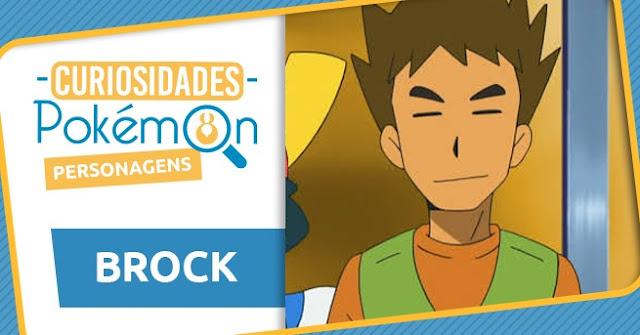 Curiosidades dos Personagens: Brock
