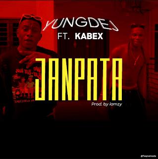 [Music] Yungdej Ft. Kabex – Janpata mp3 Audio Download