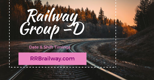 RRB Railway Group D Exam 2018 | Date & Shift Timings | Complete Details