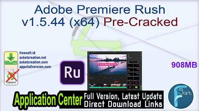 Adobe Premiere Rush v1.5.44 (x64) Pre-Cracked