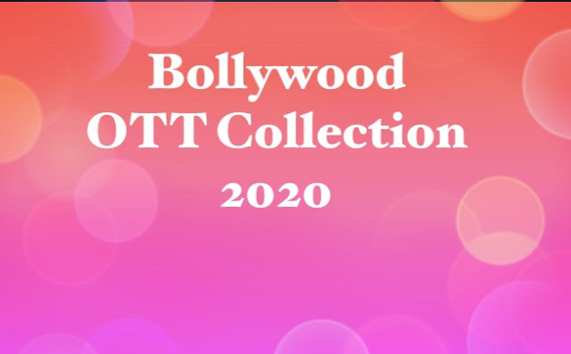 Bollywood OTT Collection first half 2020