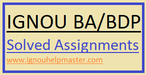 IGNOU BA/BDP ALL Solved Assignments