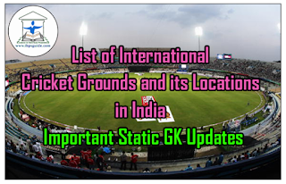 List of International Cricket Grounds and its Locations in India – Important Static GK Updates for IBPS PO/Clerk/RRB 2016
