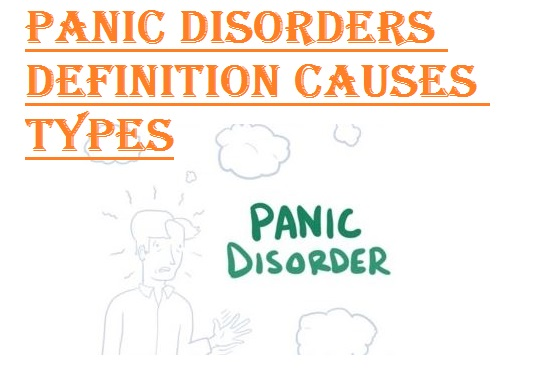 Panic disorders definition causes types