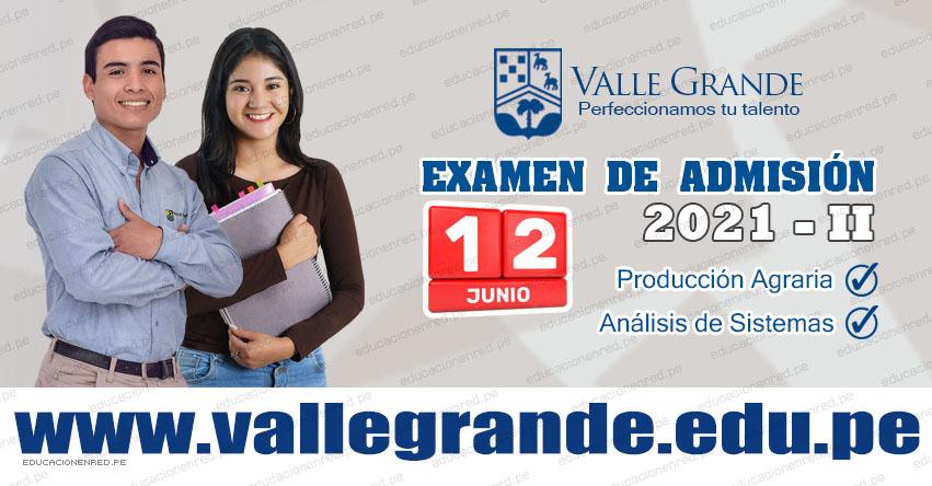 Resultados VALLE GRANDE 2021-2 (Sábado 12 Junio) Lista de Ingresantes Examen Admisión - Centro de Educación Superior Valle Grande - www.vallegrande.edu.pe
