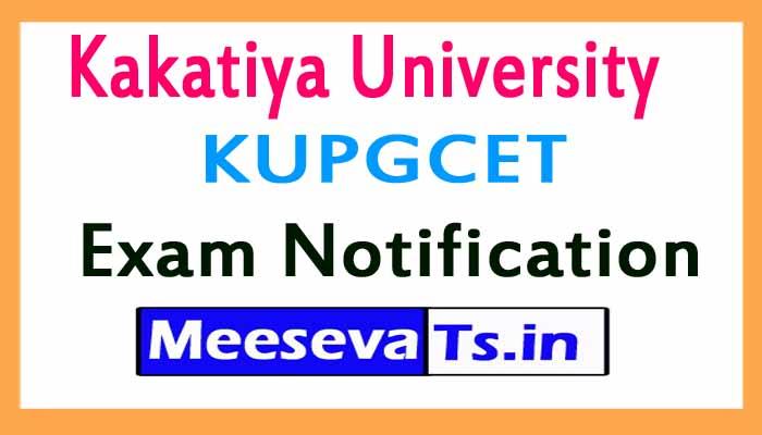Kakatiya University KUPGCET Exam Notification