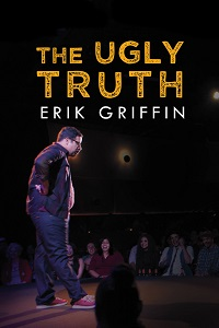 Watch Erik Griffin: The Ugly Truth Online Free in HD
