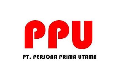 Lowongan PT. Persona Prima Utama Pekanbaru Desember 2018