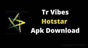 TR Vibes Hotstar APK