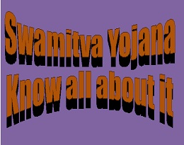 Swamitva Yojana, motive, features, purpose and details.