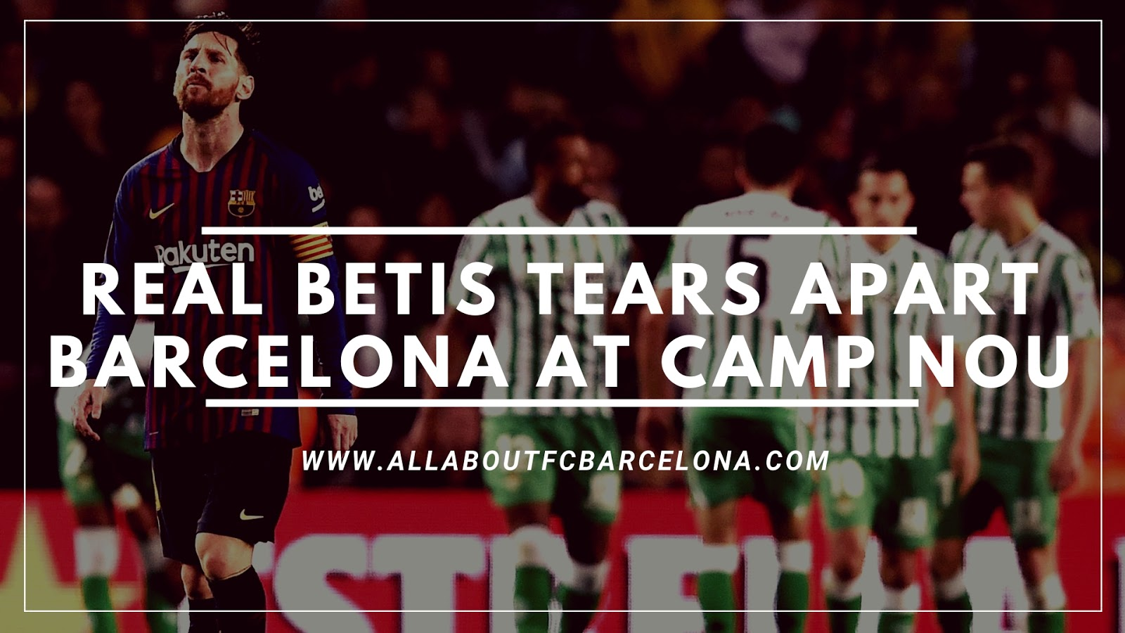 Real Betis destroy Barcelona at the Camp Nou