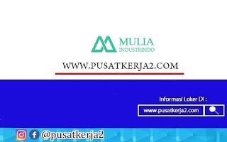 Lowongan Kerja PT Mulia Industrindo Tbk November 2020