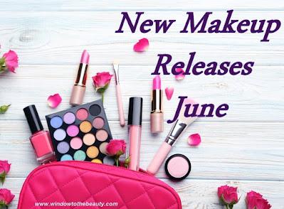 New Makeup Releases June